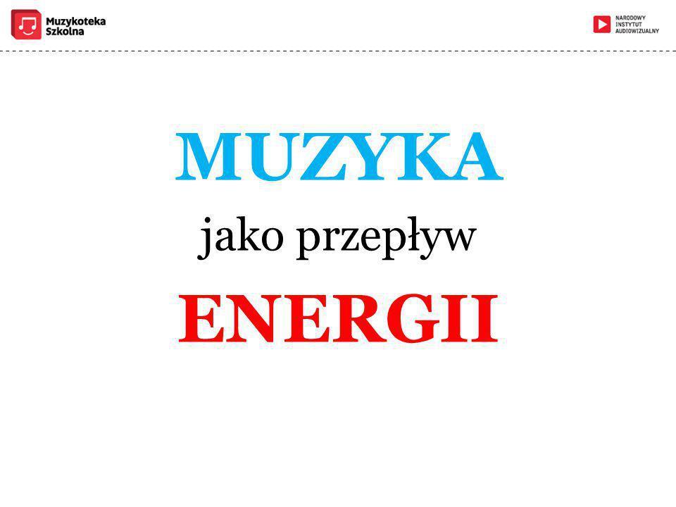 MUZYKA jako przepływ ENERGII