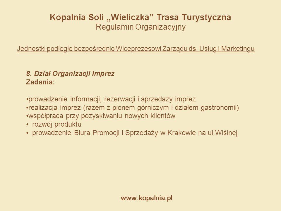 """www.kopalnia.pl Kopalnia Soli """"Wieliczka"""" Trasa Turystyczna Regulamin Organizacyjny Jednostki podległe bezpośrednio Wiceprezesowi Zarządu ds. Usług i"""