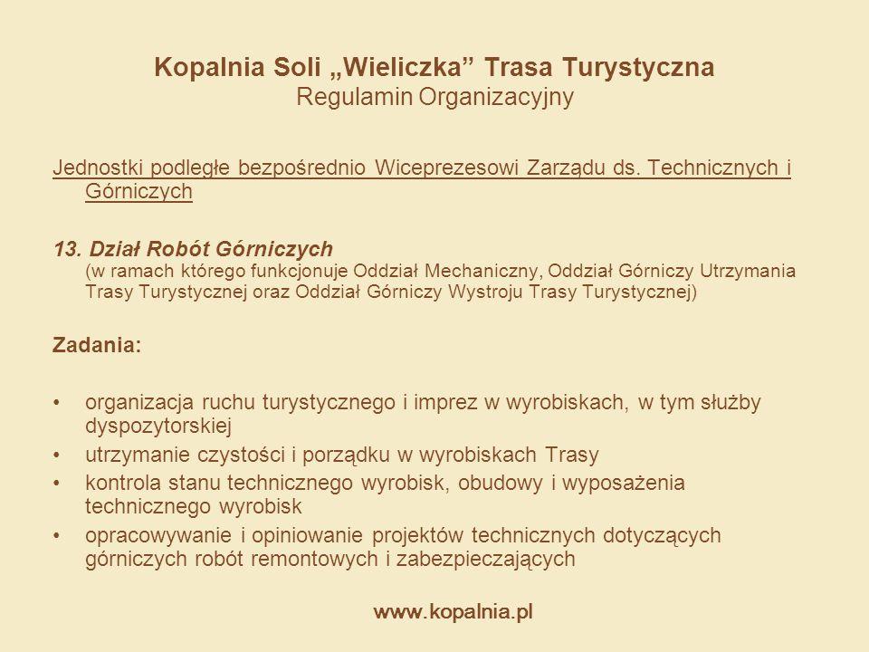 """www.kopalnia.pl Kopalnia Soli """"Wieliczka"""" Trasa Turystyczna Regulamin Organizacyjny Jednostki podległe bezpośrednio Wiceprezesowi Zarządu ds. Technicz"""