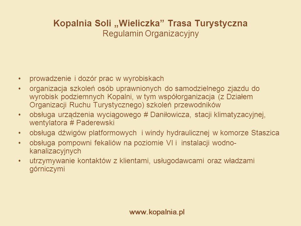 """www.kopalnia.pl Kopalnia Soli """"Wieliczka"""" Trasa Turystyczna Regulamin Organizacyjny prowadzenie i dozór prac w wyrobiskach organizacja szkoleń osób up"""