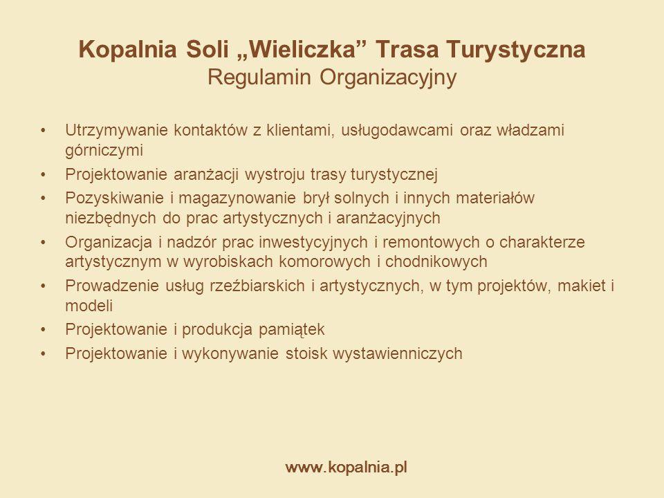 """www.kopalnia.pl Kopalnia Soli """"Wieliczka"""" Trasa Turystyczna Regulamin Organizacyjny Utrzymywanie kontaktów z klientami, usługodawcami oraz władzami gó"""