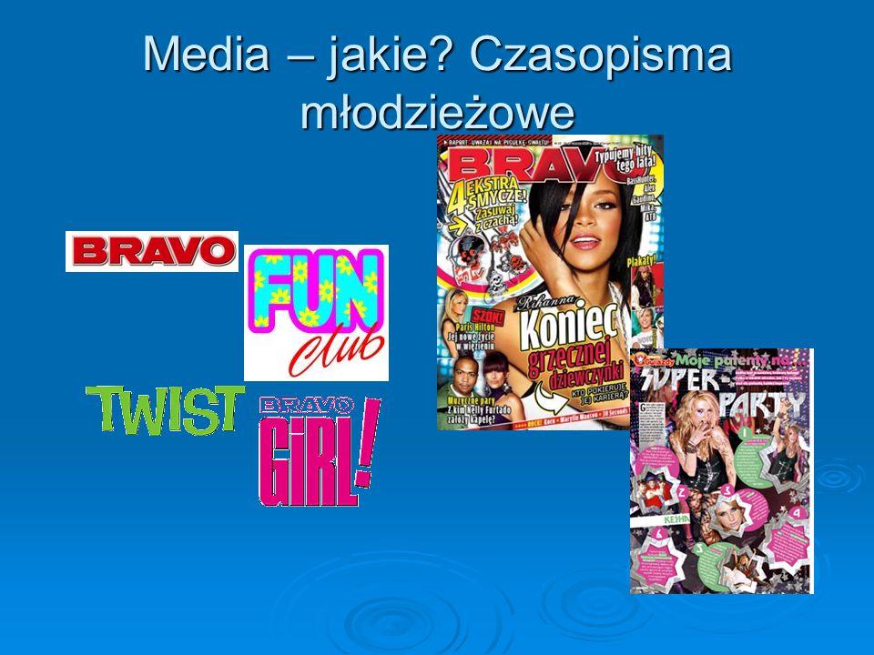 Media – jakie? Czasopisma młodzieżowe