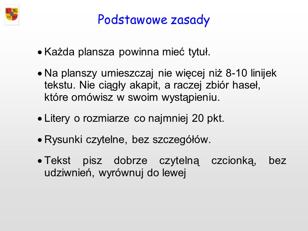 Czcionka – rozmiar Tytuł między 32 a 40 pkt.Tekst między 24 a 32 pkt.
