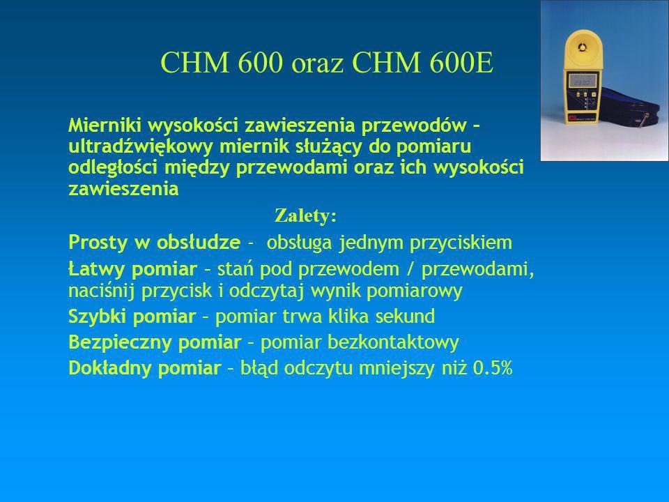 CHM 600 oraz CHM 600E Mierniki wysokości zawieszenia przewodów – ultradźwiękowy miernik służący do pomiaru odległości między przewodami oraz ich wysok