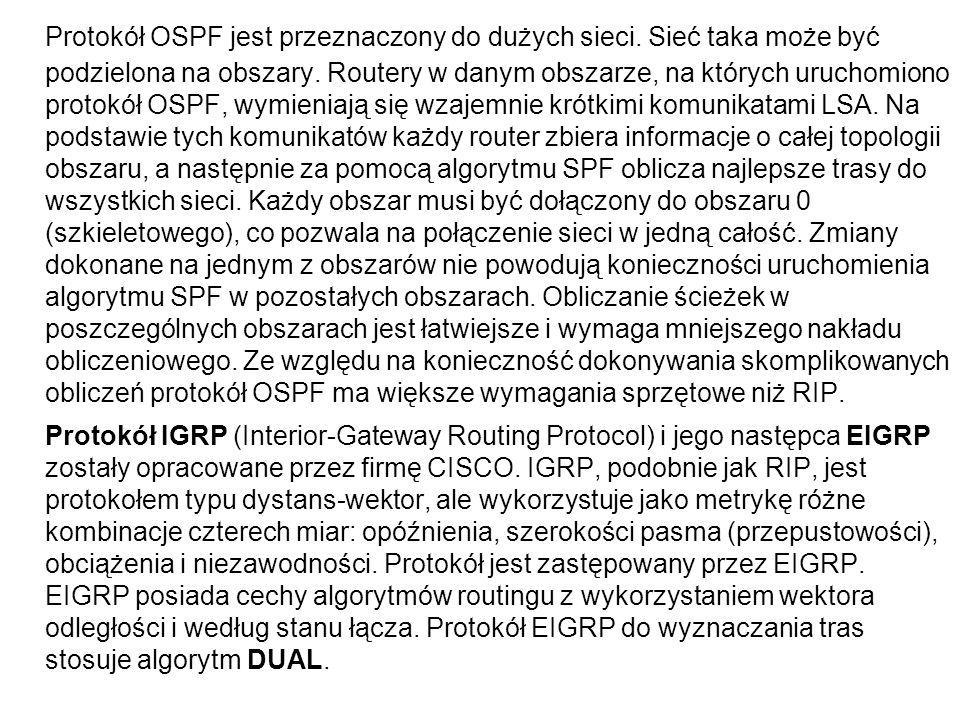 Protokół OSPF jest przeznaczony do dużych sieci. Sieć taka może być podzielona na obszary. Routery w danym obszarze, na których uruchomiono protokół O
