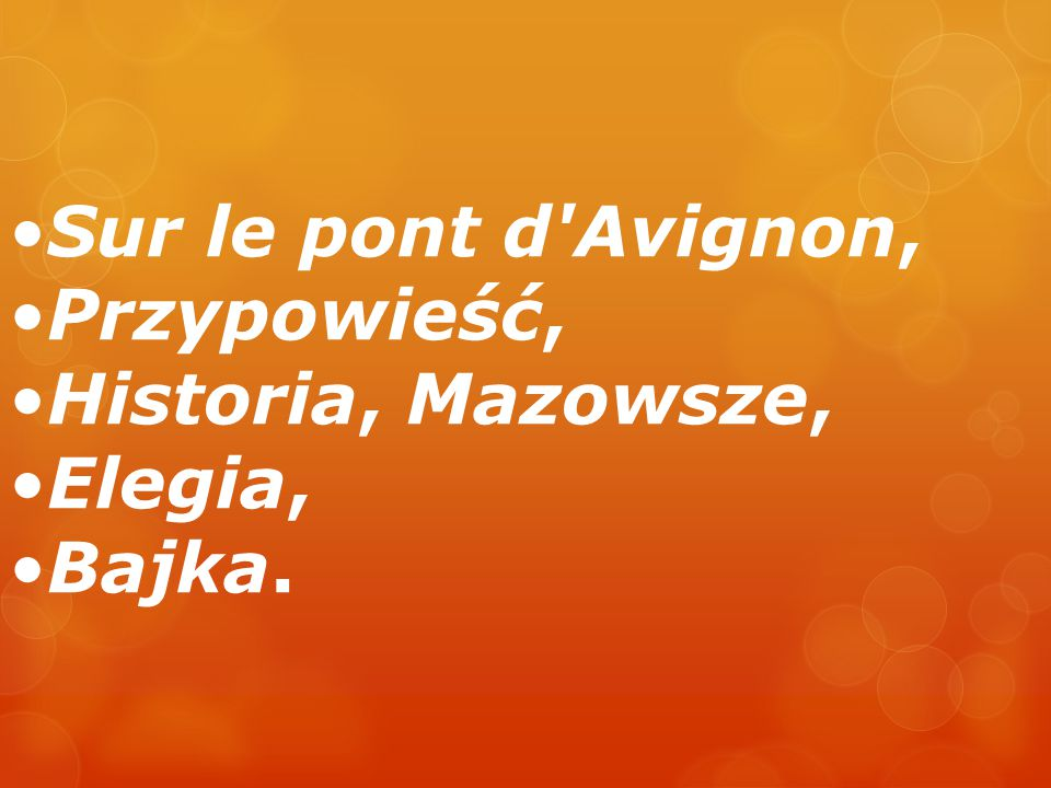 Sur le pont d'Avignon, Przypowieść, Historia, Mazowsze, Elegia, Bajka.