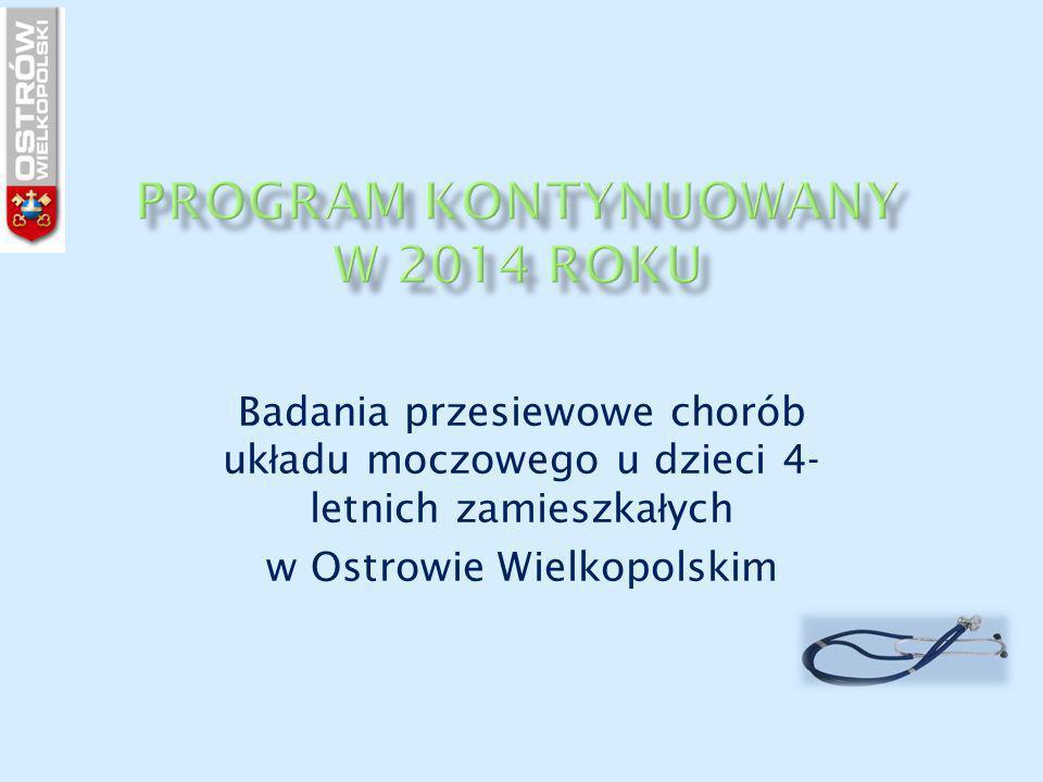 Badania przesiewowe chorób uk ł adu moczowego u dzieci 4- letnich zamieszka ł ych w Ostrowie Wielkopolskim