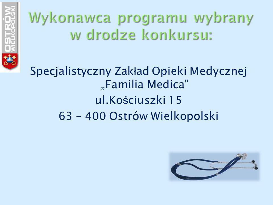 """Specjalistyczny Zak ł ad Opieki Medycznej """"Familia Medica ul.Ko ś ciuszki 15 63 – 400 Ostrów Wielkopolski"""