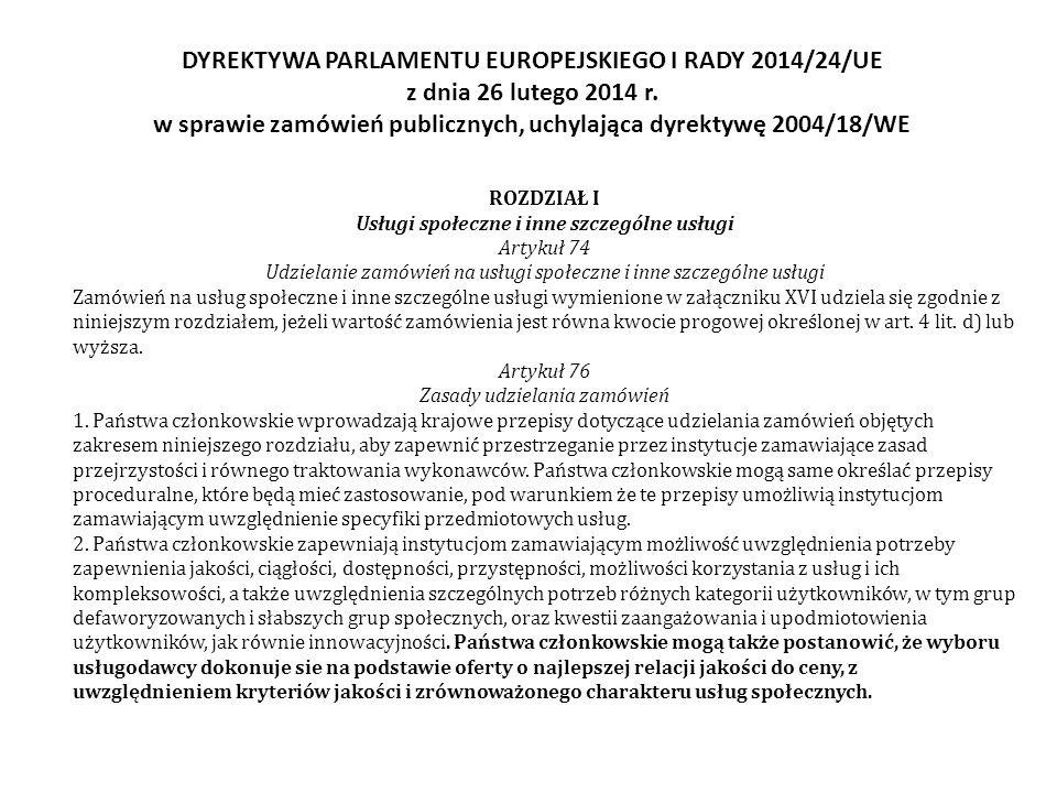 DYREKTYWA PARLAMENTU EUROPEJSKIEGO I RADY 2014/24/UE z dnia 26 lutego 2014 r. w sprawie zamówień publicznych, uchylająca dyrektywę 2004/18/WE ROZDZIAŁ