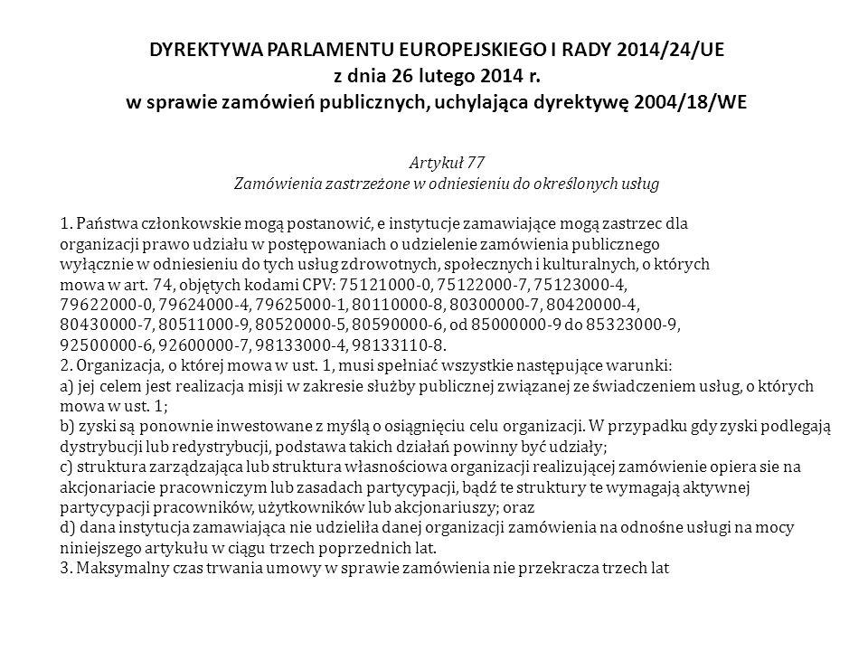 DYREKTYWA PARLAMENTU EUROPEJSKIEGO I RADY 2014/24/UE z dnia 26 lutego 2014 r. w sprawie zamówień publicznych, uchylająca dyrektywę 2004/18/WE Artykuł