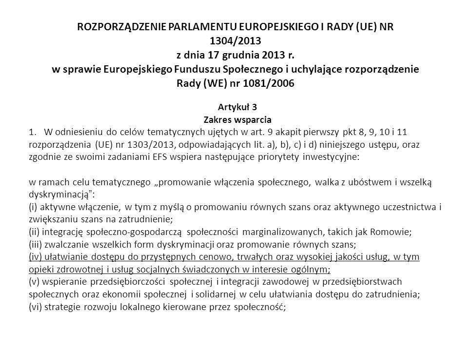 ROZPORZĄDZENIE PARLAMENTU EUROPEJSKIEGO I RADY (UE) NR 1304/2013 z dnia 17 grudnia 2013 r. w sprawie Europejskiego Funduszu Społecznego i uchylające r