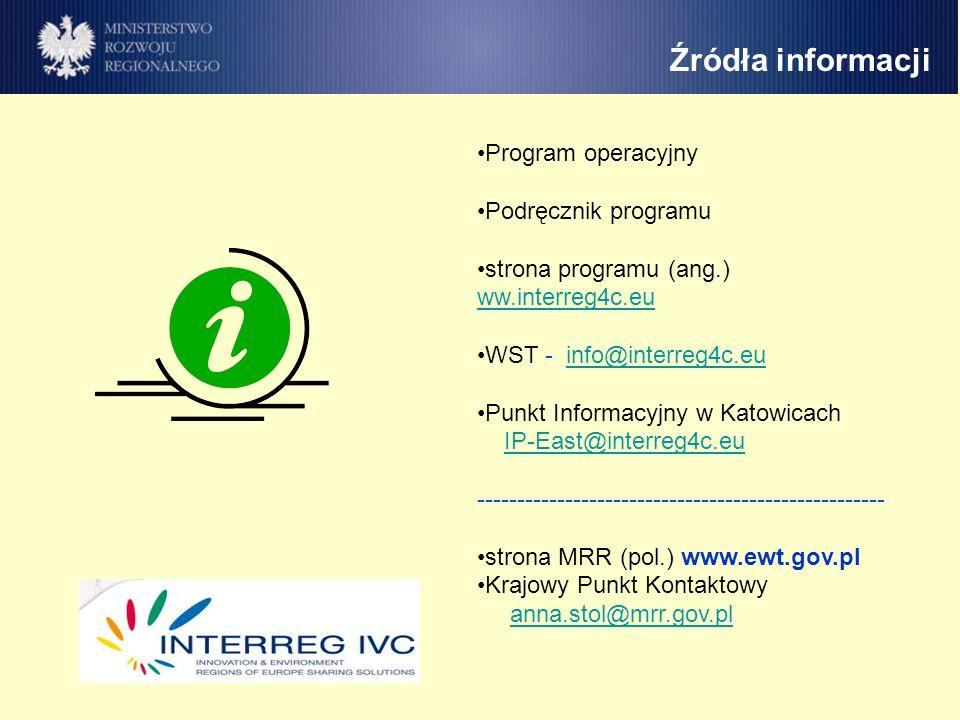 Źródła informacji Program operacyjny Podręcznik programu strona programu (ang.) ww.interreg4c.eu ww.interreg4c.eu WST - info@interreg4c.euinfo@interreg4c.eu Punkt Informacyjny w Katowicach IP-East@interreg4c.eu --------------------------------------------------- strona MRR (pol.) www.ewt.gov.pl Krajowy Punkt Kontaktowy anna.stol@mrr.gov.planna.stol@mrr.gov.pl