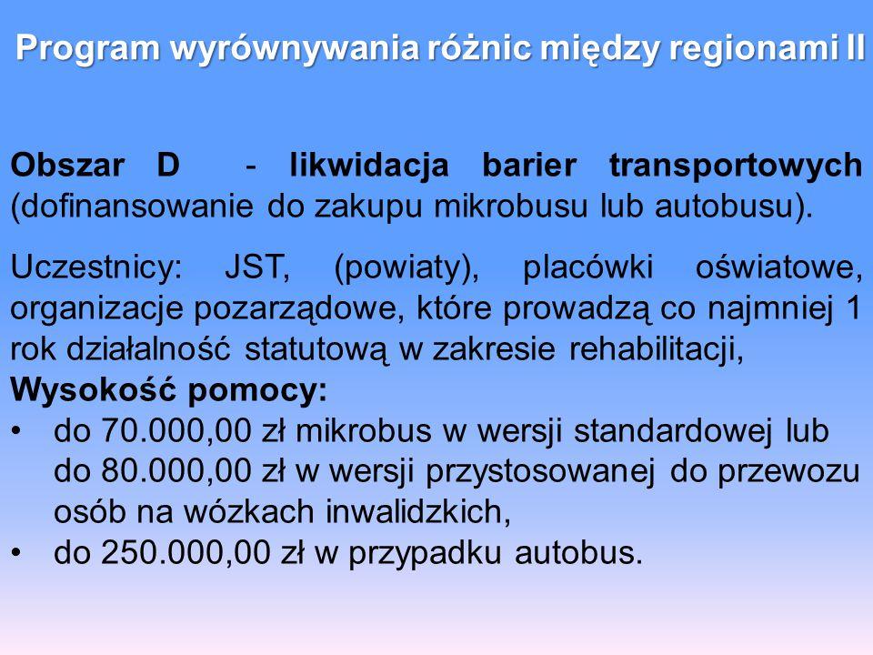 Obszar D - likwidacja barier transportowych (dofinansowanie do zakupu mikrobusu lub autobusu).