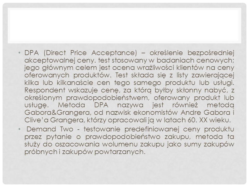 DPA (Direct Price Acceptance) – określenie bezpośredniej akceptowalnej ceny. test stosowany w badaniach cenowych; jego głównym celem jest ocena wrażli