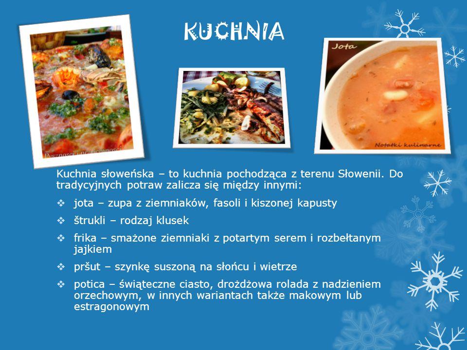 KUCHNIA Kuchnia słoweńska – to kuchnia pochodząca z terenu Słowenii. Do tradycyjnych potraw zalicza się między innymi:  jota – zupa z ziemniaków, fas