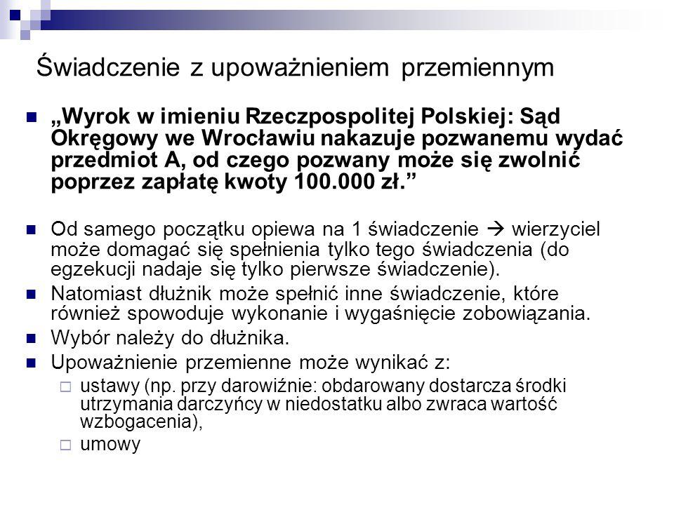 """Świadczenie z upoważnieniem przemiennym """"Wyrok w imieniu Rzeczpospolitej Polskiej: Sąd Okręgowy we Wrocławiu nakazuje pozwanemu wydać przedmiot A, od"""
