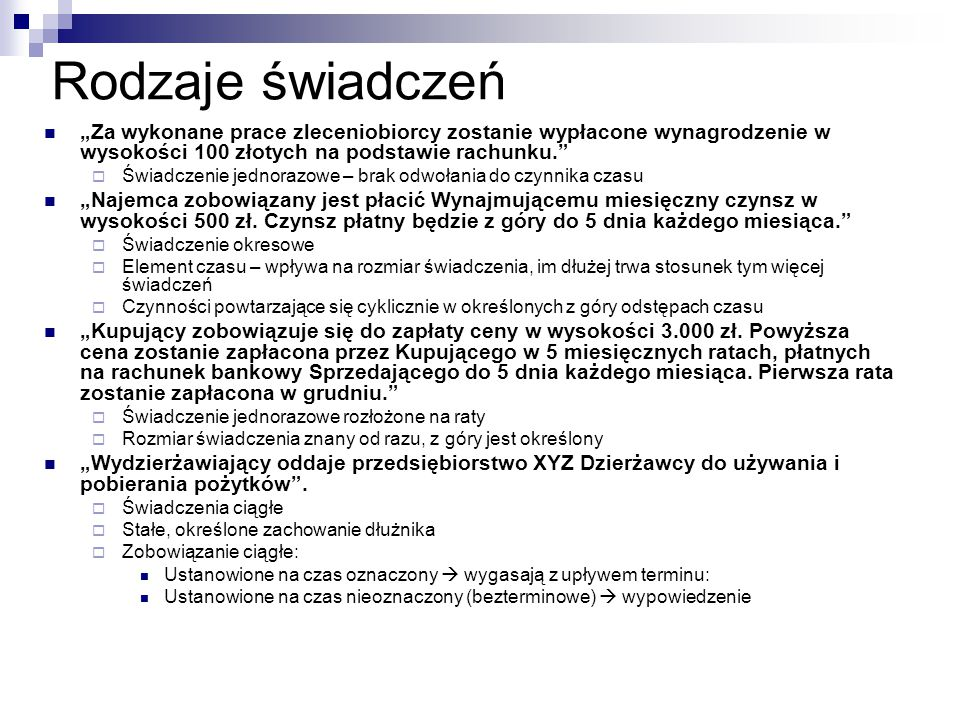 """Rodzaje świadczeń """"Za wykonane prace zleceniobiorcy zostanie wypłacone wynagrodzenie w wysokości 100 złotych na podstawie rachunku.""""  Świadczenie jed"""