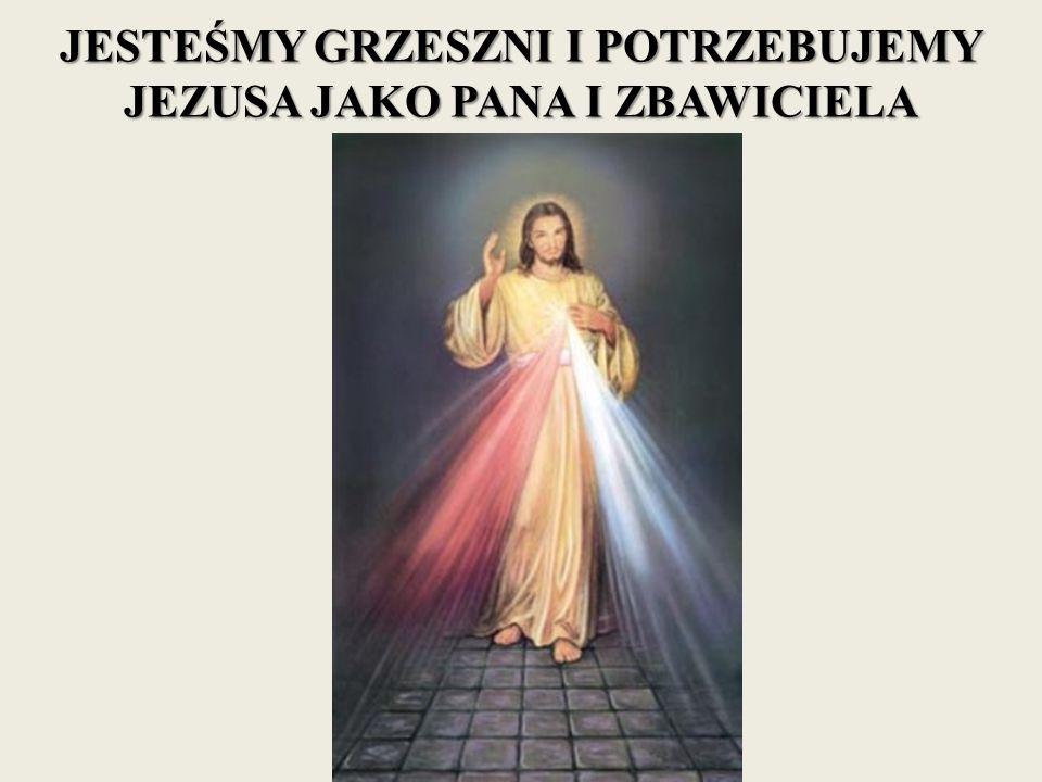 JESTEŚMY GRZESZNI I POTRZEBUJEMY JEZUSA JAKO PANA I ZBAWICIELA