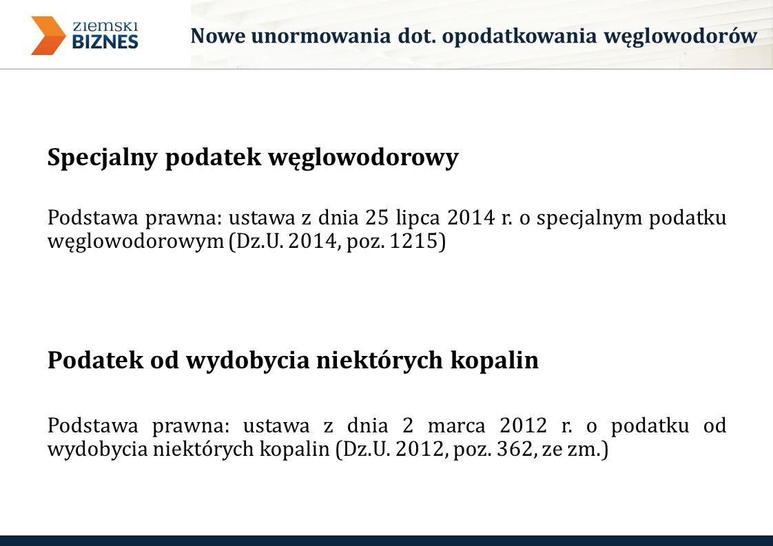 Specjalny podatek węglowodorowy Podstawa prawna: ustawa z dnia 25 lipca 2014 r.