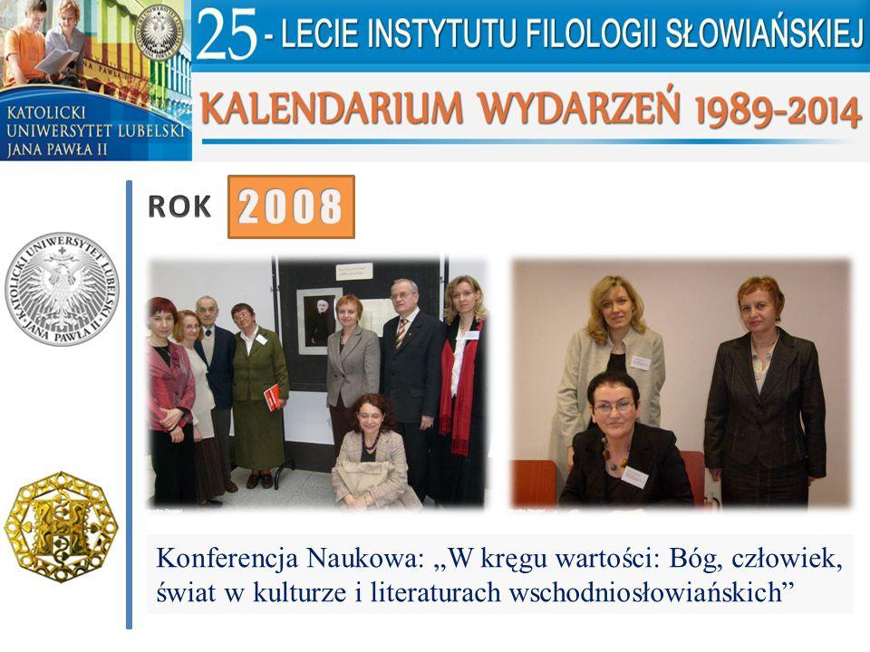 """Konferencja Naukowa: """"W kręgu wartości: Bóg, człowiek, świat w kulturze i literaturach wschodniosłowiańskich"""""""