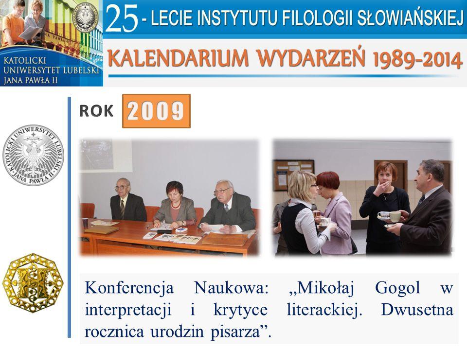"""Konferencja Naukowa: """"Mikołaj Gogol w interpretacji i krytyce literackiej. Dwusetna rocznica urodzin pisarza""""."""