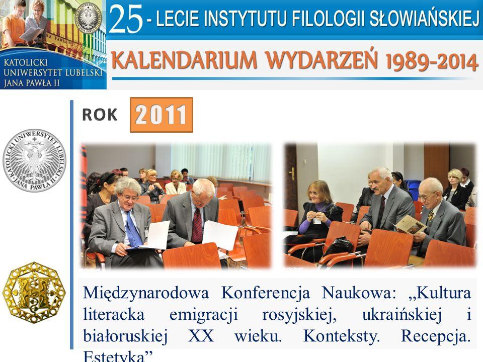 """Międzynarodowa Konferencja Naukowa: """"Kultura literacka emigracji rosyjskiej, ukraińskiej i białoruskiej XX wieku. Konteksty. Recepcja. Estetyka"""""""