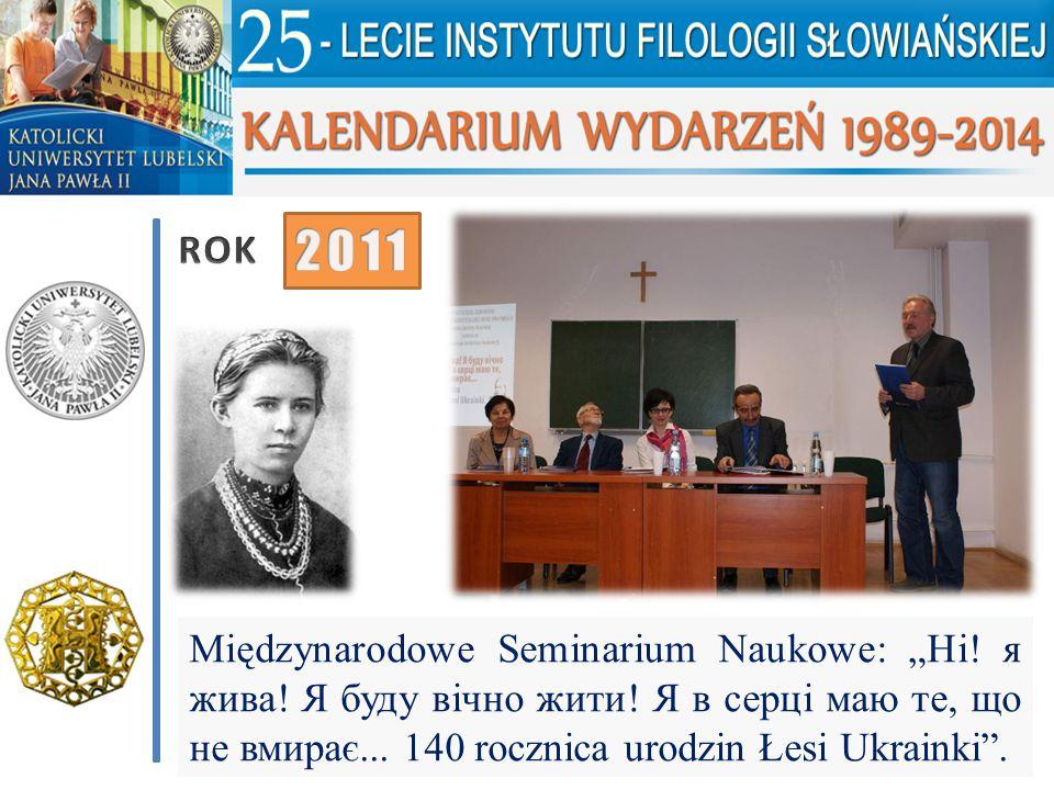"""Międzynarodowe Seminarium Naukowe: """"Ні! я жива! Я буду вічно жити! Я в серці маю те, що не вмирає... 140 rocznica urodzin Łesi Ukrainki""""."""