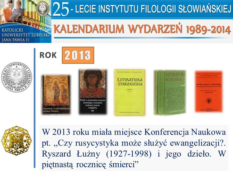"""W 2013 roku miała miejsce Konferencja Naukowa pt. """"Czy rusycystyka może służyć ewangelizacji?. Ryszard Łużny (1927-1998) i jego dzieło. W piętnastą ro"""