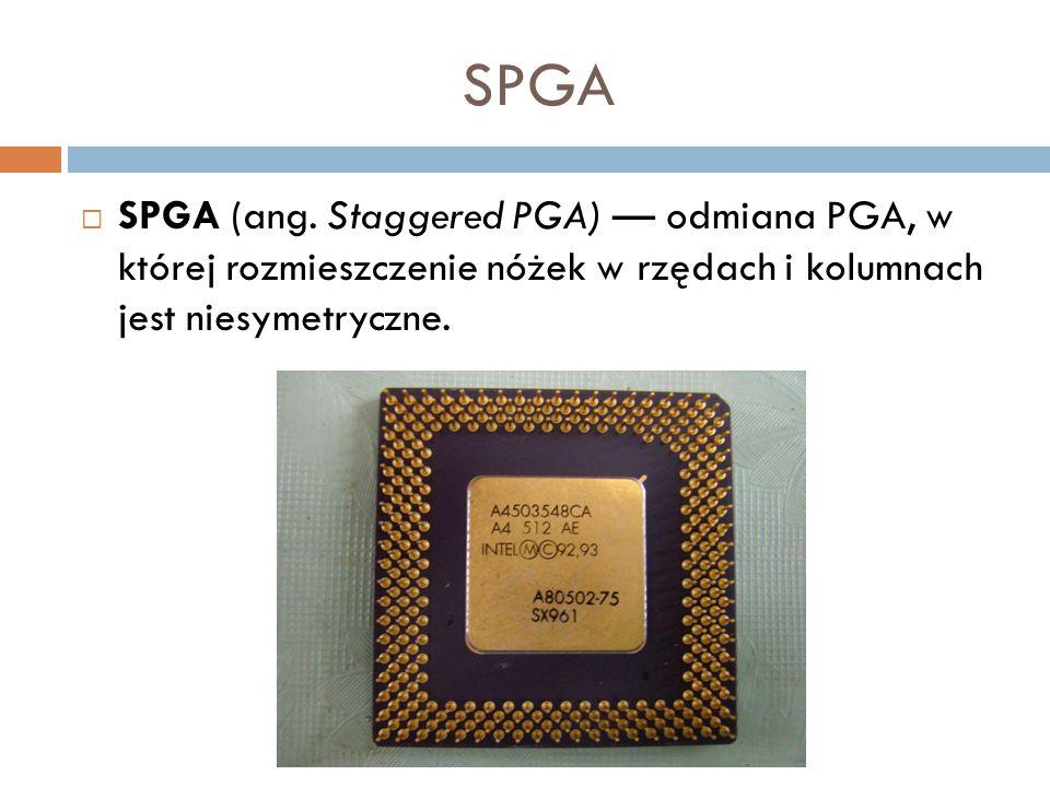 SPGA  SPGA (ang. Staggered PGA) — odmiana PGA, w której rozmieszczenie nóżek w rzędach i kolumnach jest niesymetryczne.