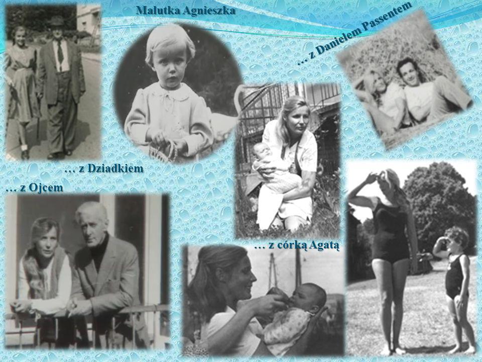 … z Danielem Passentem … z Dziadkiem … z córką Agatą … z Ojcem Malutka Agnieszka