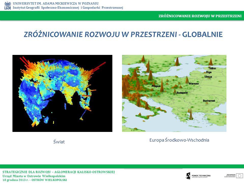 UNIWERSYTET IM. ADAMA MICKIEWICZA W POZNANIU Instytut Geografii Społeczno-Ekonomicznej i Gospodarki Przestrzennej ZRÓŻNICOWANIE ROZWOJU W PRZESTRZENI
