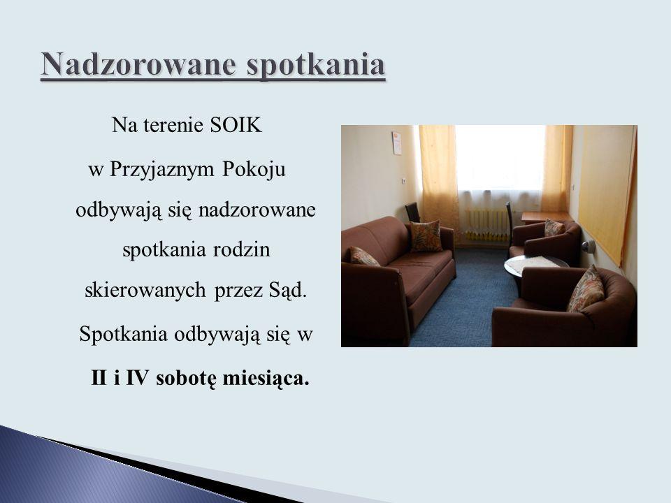 Na terenie SOIK w Przyjaznym Pokoju odbywają się nadzorowane spotkania rodzin skierowanych przez Sąd. Spotkania odbywają się w II i IV sobotę miesiąca