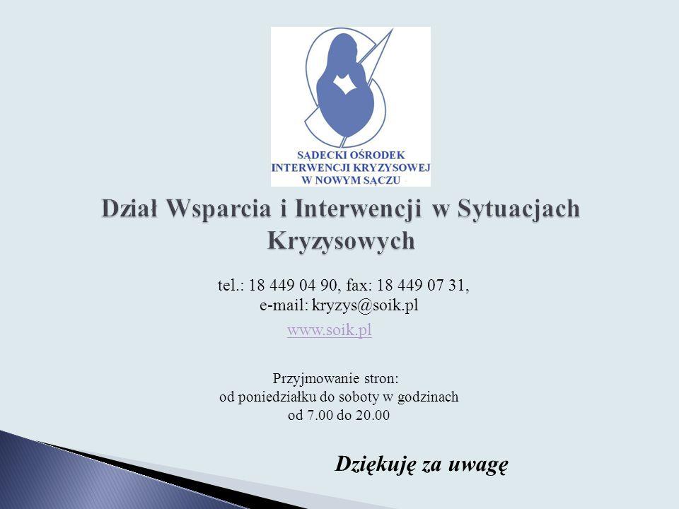 tel.: 18 449 04 90, fax: 18 449 07 31, e-mail: kryzys@soik.pl www.soik.pl Przyjmowanie stron: od poniedziałku do soboty w godzinach od 7.00 do 20.00 D