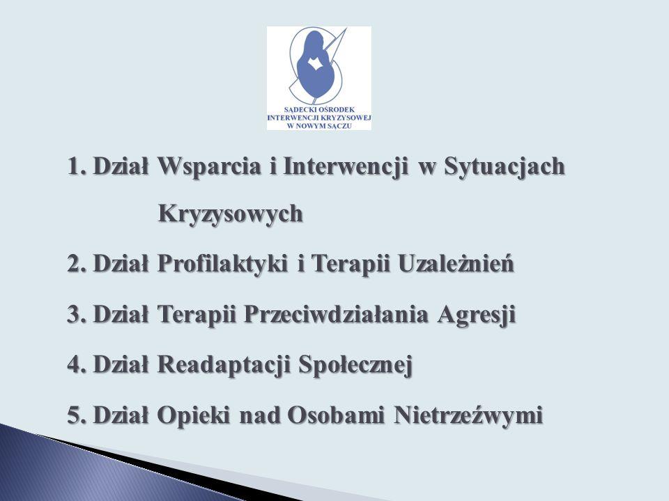 1. Dział Wsparcia i Interwencji w Sytuacjach Kryzysowych 2. Dział Profilaktyki i Terapii Uzależnień 3. Dział Terapii Przeciwdziałania Agresji 4. Dział