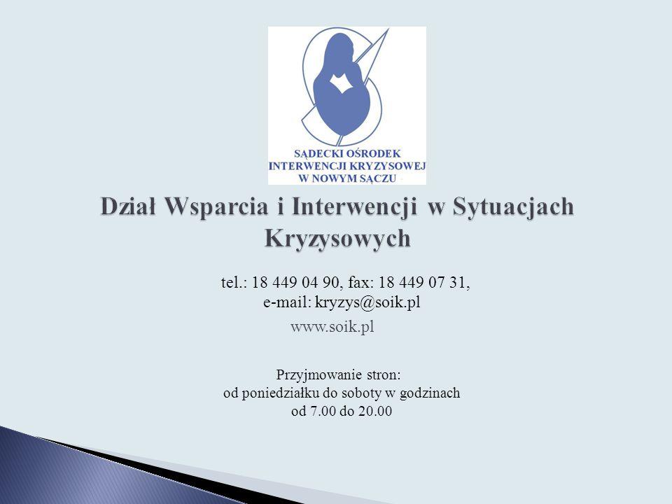 tel.: 18 449 04 90, fax: 18 449 07 31, e-mail: kryzys@soik.pl www.soik.pl Przyjmowanie stron: od poniedziałku do soboty w godzinach od 7.00 do 20.00