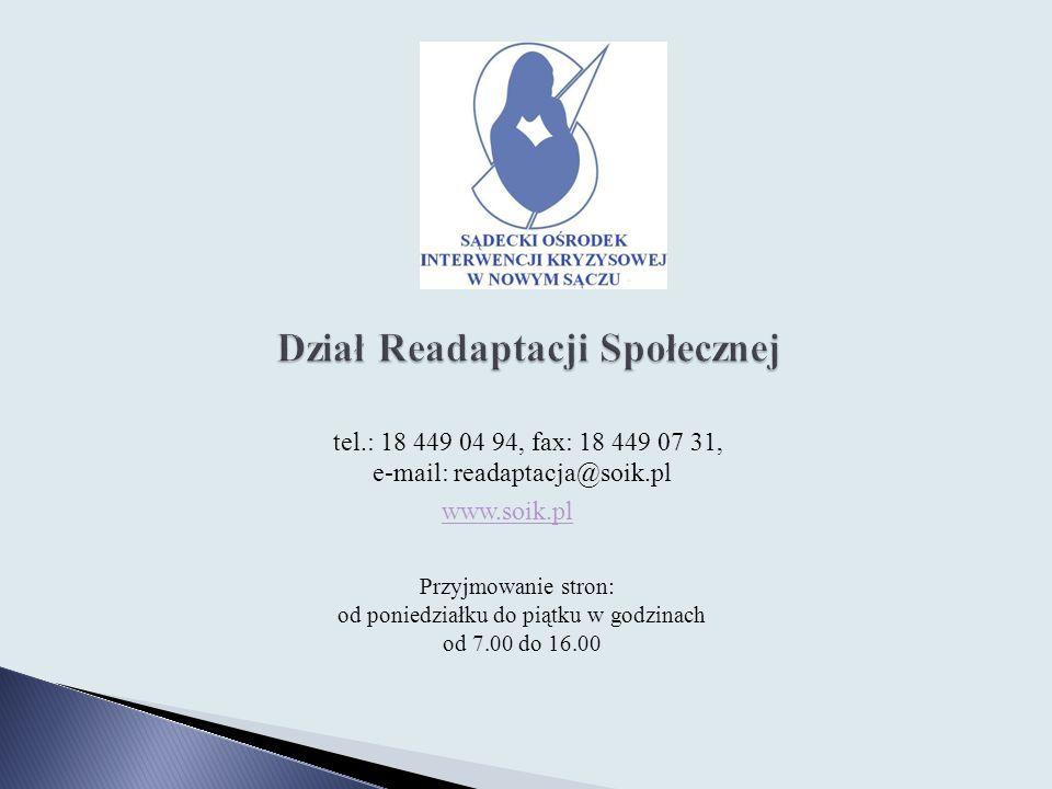 tel.: 18 449 04 94, fax: 18 449 07 31, e-mail: readaptacja@soik.pl www.soik.pl Przyjmowanie stron: od poniedziałku do piątku w godzinach od 7.00 do 16