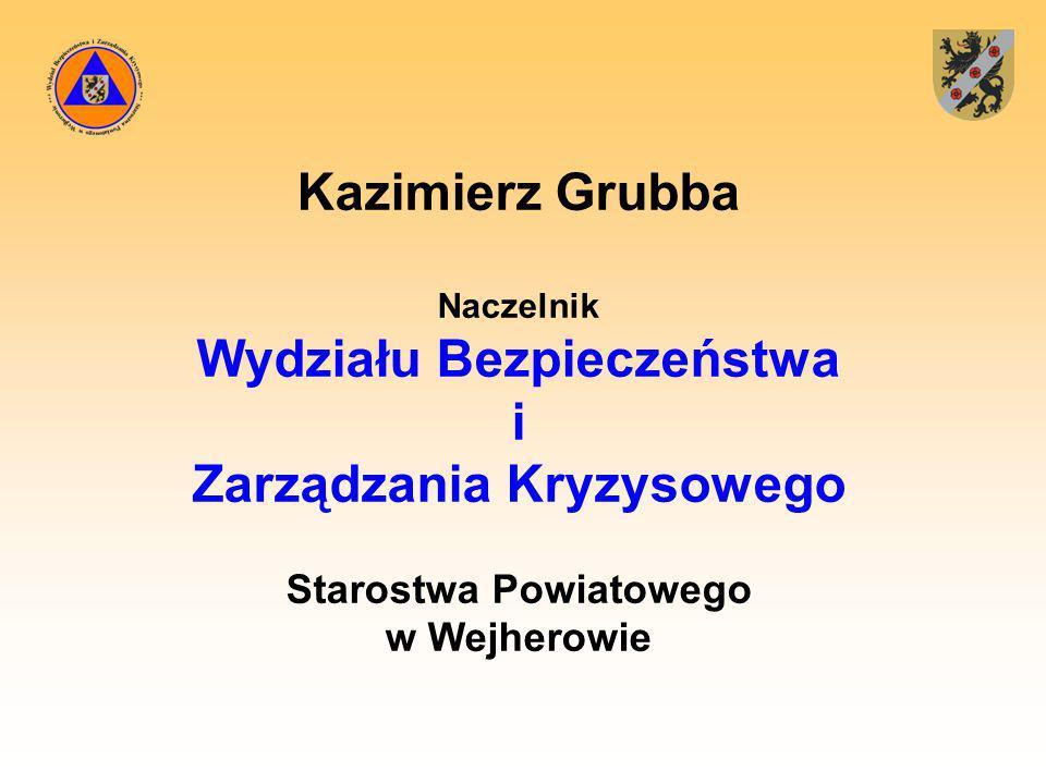 Kazimierz Grubba Naczelnik Wydziału Bezpieczeństwa i Zarządzania Kryzysowego Starostwa Powiatowego w Wejherowie