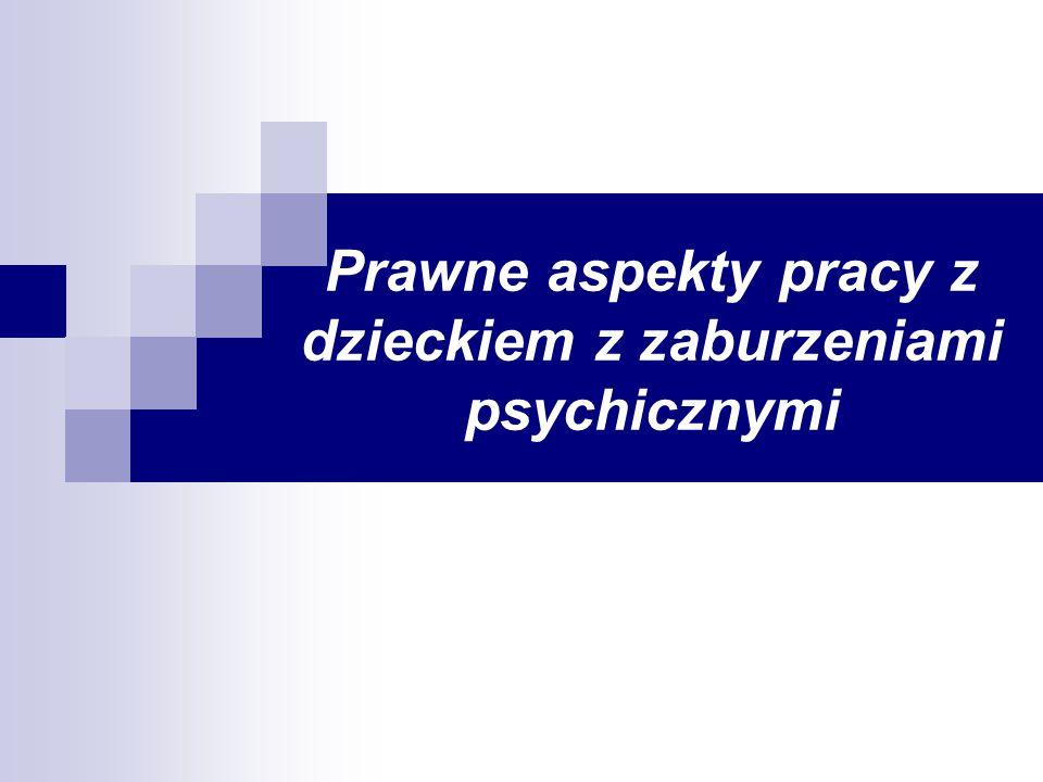 Prawne aspekty pracy z dzieckiem z zaburzeniami psychicznymi
