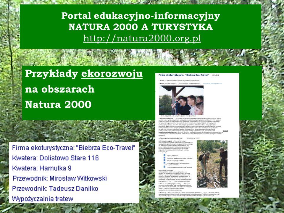 Przykłady ekorozwoju na obszarach Natura 2000 Portal edukacyjno-informacyjny NATURA 2000 A TURYSTYKA http://natura2000.org.pl