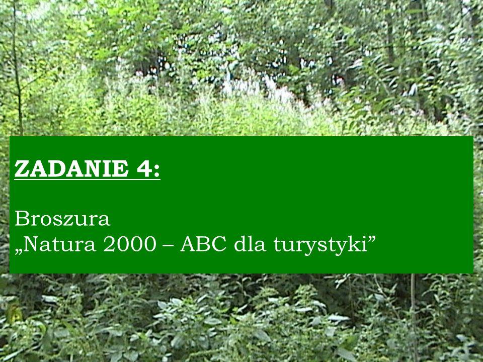 """ZADANIE 4: Broszura """"Natura 2000 – ABC dla turystyki"""