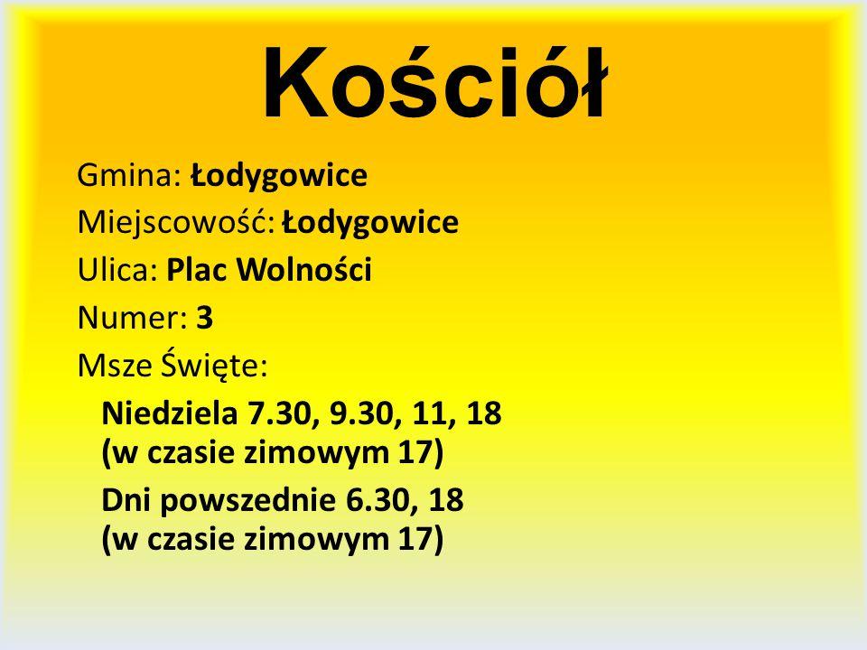 Kościół Gmina: Łodygowice Miejscowość: Łodygowice Ulica: Plac Wolności Numer: 3 Msze Święte: Niedziela 7.30, 9.30, 11, 18 (w czasie zimowym 17) Dni po