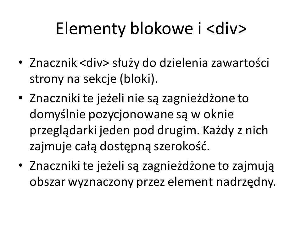 Elementy blokowe i Znacznik służy do dzielenia zawartości strony na sekcje (bloki).