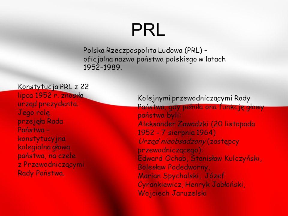 Polska Rzeczpospolita Ludowa (PRL) – oficjalna nazwa państwa polskiego w latach 1952–1989.