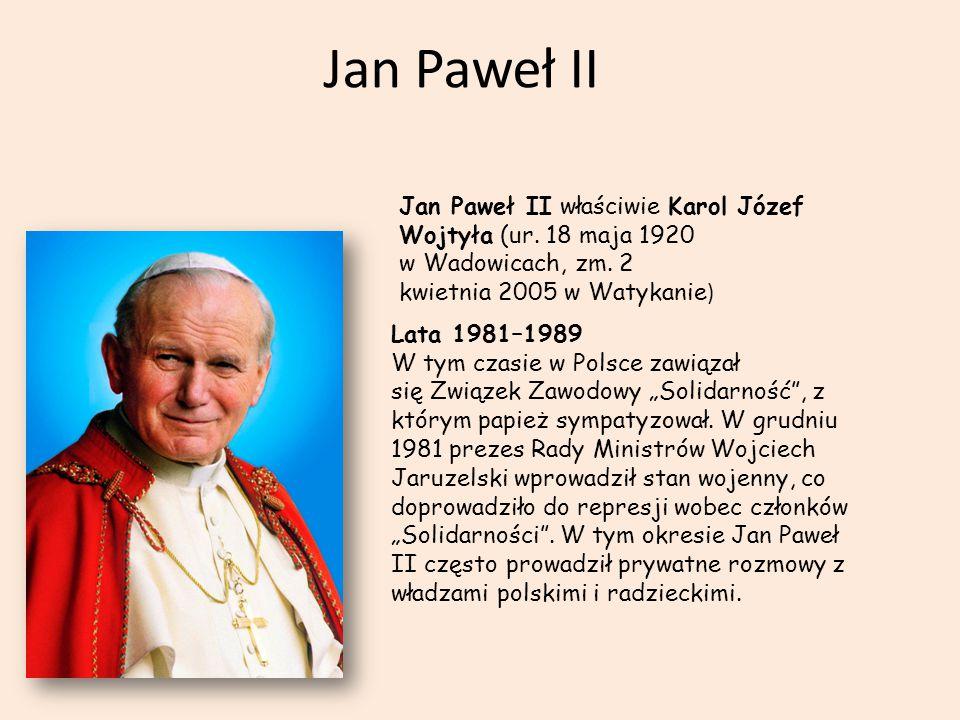 Jan Paweł II Jan Paweł II właściwie Karol Józef Wojtyła (ur.