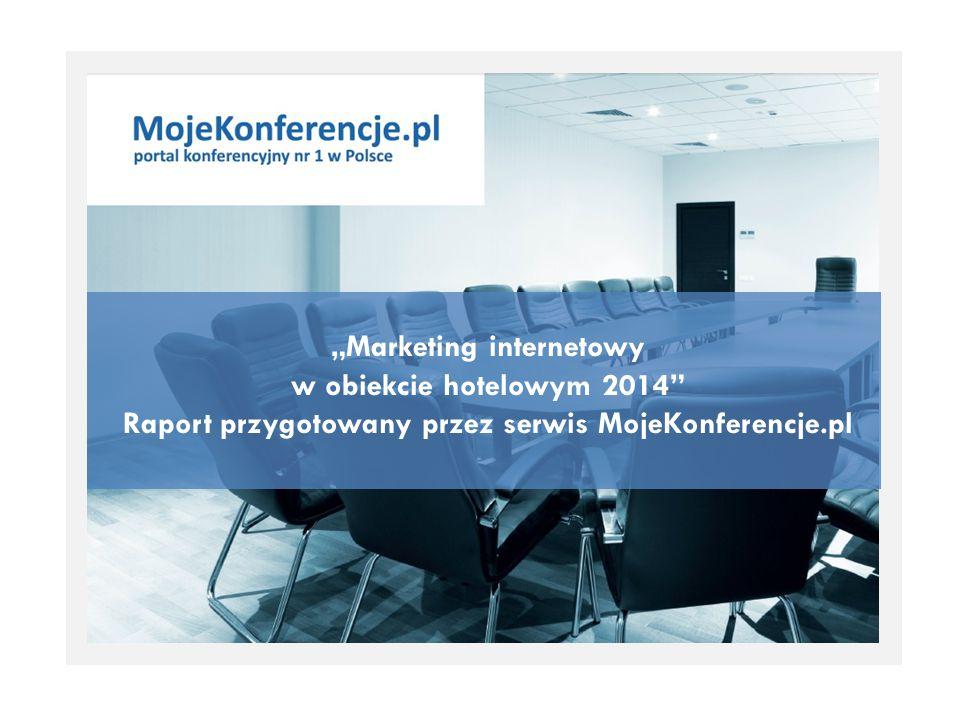 """""""Marketing internetowy w obiekcie hotelowym 2014"""" Raport przygotowany przez serwis MojeKonferencje.pl"""