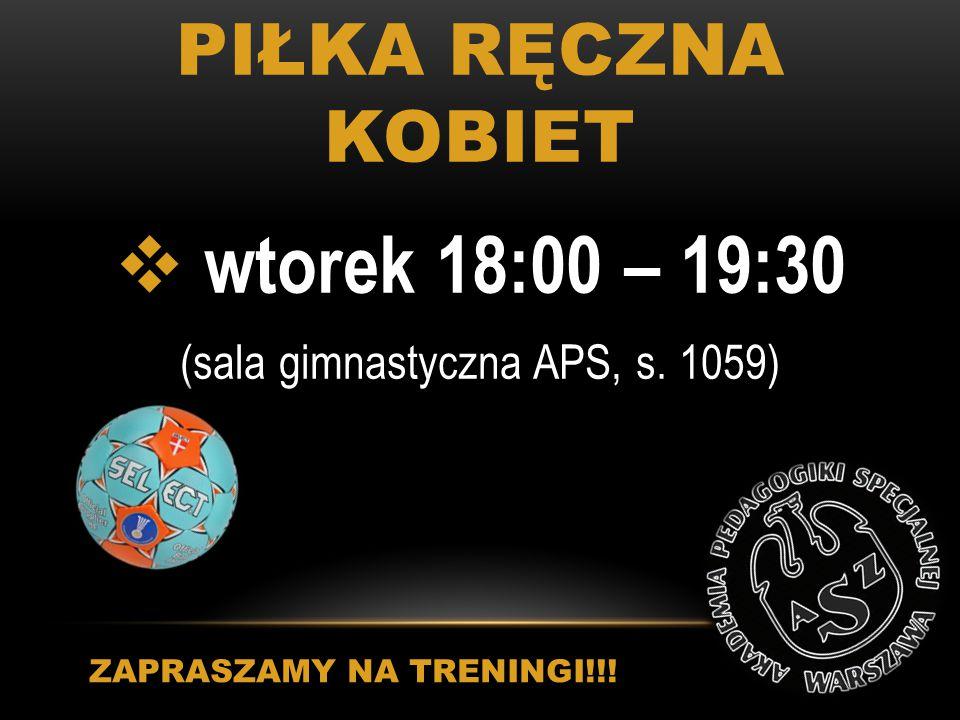 PIŁKA SIATKOWA KOBIET  poniedziałek 20:00 – 22:00 (sala gimnastyczna APS, s.