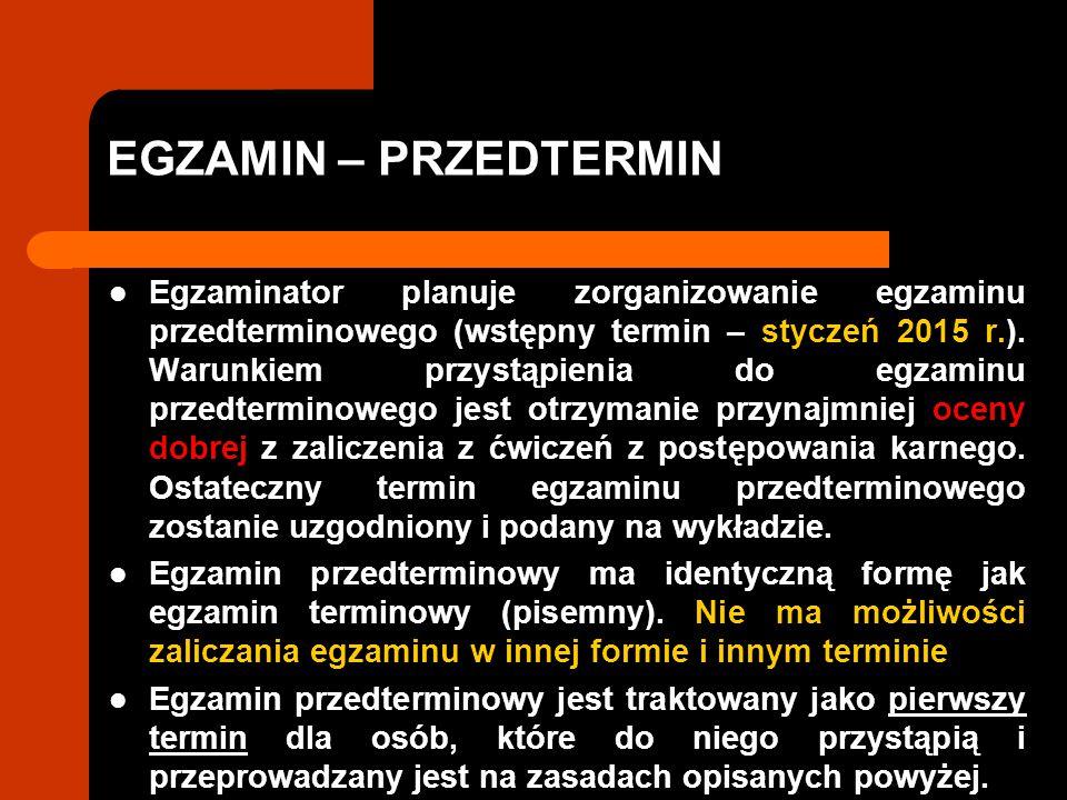 EGZAMIN – PRZEDTERMIN Egzaminator planuje zorganizowanie egzaminu przedterminowego (wstępny termin – styczeń 2015 r.).