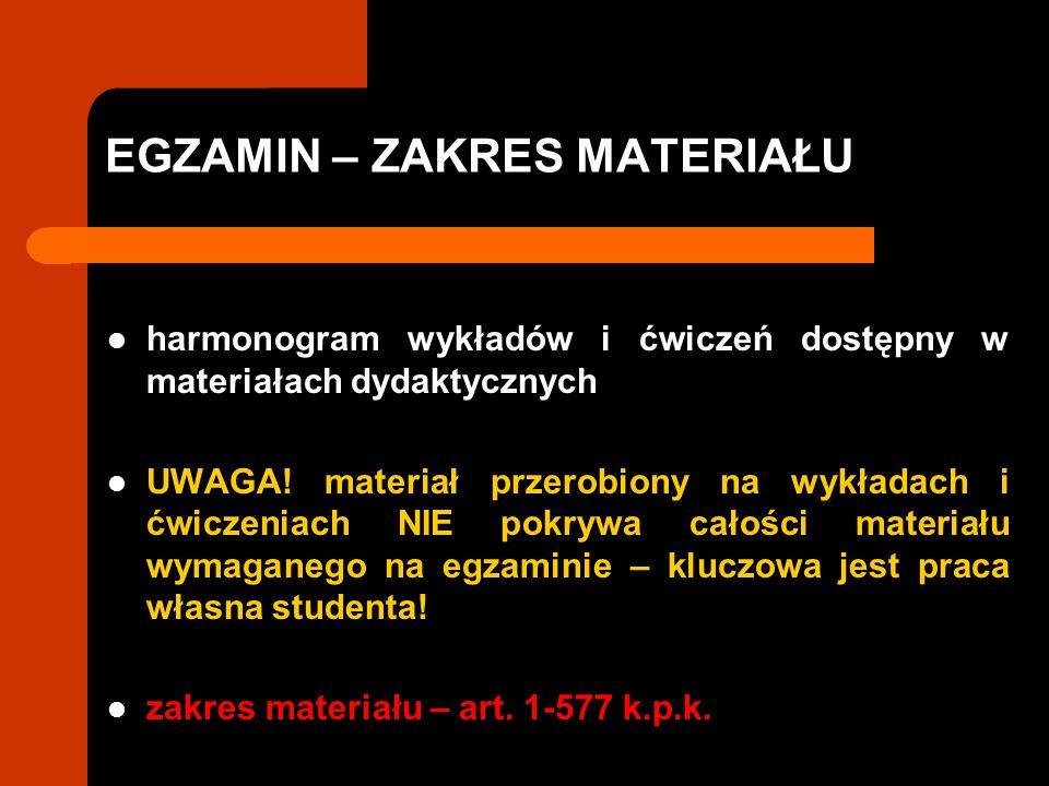 EGZAMIN – ZAKRES MATERIAŁU harmonogram wykładów i ćwiczeń dostępny w materiałach dydaktycznych UWAGA.