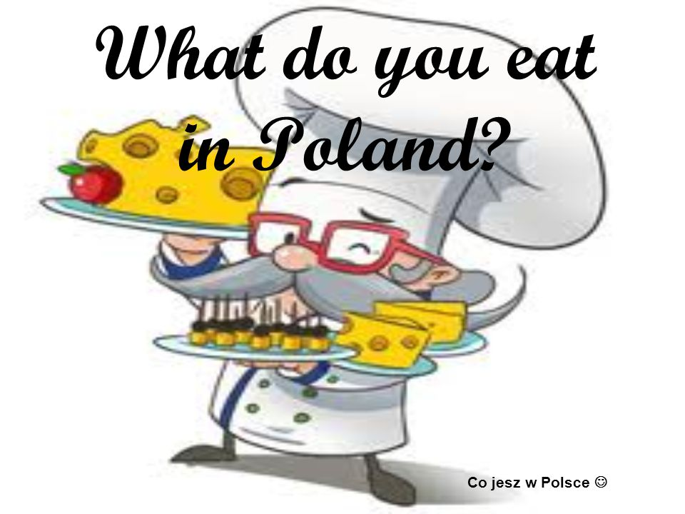 POLISH CUISINE KUCHNIA POLSKA Polish cuisine is a style of cooking and food preparation originating from Poland.