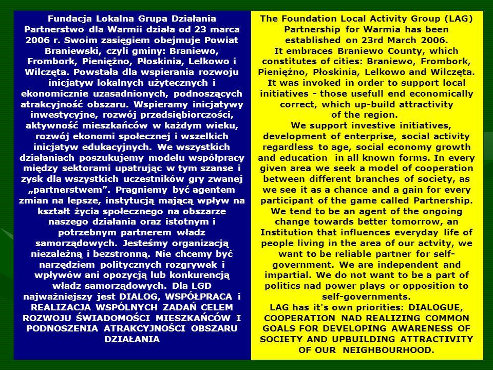 Fundacja Lokalna Grupa Działania Partnerstwo dla Warmii działa od 23 marca 2006 r.